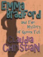 Cover for 'Emma Bradford and the Mystery of Queen Tut'