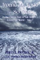 Cover for 'Around the World in 80 Years: The Oldest Man to Sail Alone around the World - Twice!'