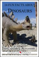 Cover for '14 Fun Facts About Dinosaurs: A 15-Minute Book'