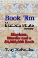 Cover for 'Book 'Em - An Eamonn Shute Mystery'