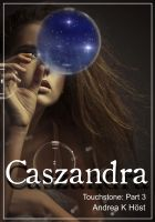 Cover for 'Caszandra : Touchstone Part 3'
