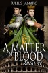 A Matter Of Blood: Rivalry by Julius Jamaro