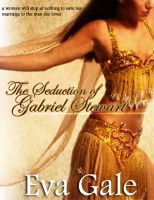 Cover for 'The Seduction of Gabriel Stewart'