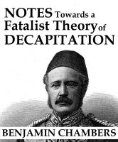 Cover for 'Notes Towards a Fatalist Theory of Decapitation'