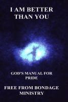 Cover for 'I Am Better Than You. God's Manual For Pride.'