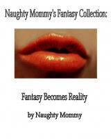 Cover for 'Naughty Mommy's Fantasy Collection: Fantasy Becomes Reality'