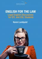 Cover for 'English for the Law: Legal English Discussion for ESL and EFL Students'