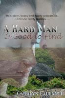 Cover for 'A Hard Man... is Good to Find'