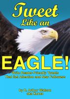 Cover for 'Tweet Like an Eagle!'