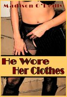 Cover for 'He Wore Her Clothes'
