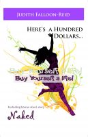 Cover for 'Here's a Hundred Dollars....Buy Yourself a Life!'
