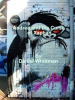 Cover for 'Andrea and the Curse of Xaphan'