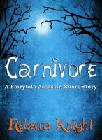 Cover for 'Carnivore (A Fairytale Assassin Short Story)'
