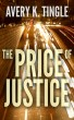 The Price Of Justice by Avery Tingle