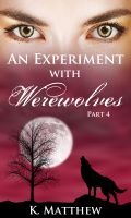 Cover for 'An Experiment with Werewolves: Part 4'