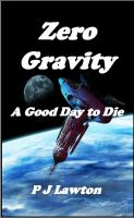 Cover for 'Zero Gravity -- A Good Day to Die'