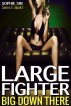 Large Fighter (Big Down There Series 6, Book 1) by Sophie Sin