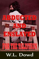 Cover for 'Abducted and Enslaved for the Talistaun'