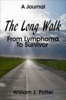 Cover for 'The Long Walk: From Lymphoma To Survivor – A Journal'