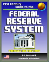 Cover for '21st Century Guide to the Federal Reserve System: Purposes and Functions - Detailed Look at the Structure, Responsibilities, and Operations of the Fed, Monetary Policy, America's Central Bank'