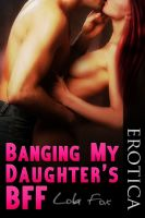 Cover for 'Banging My Daughter's BFF'