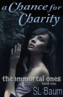 Cover for 'A Chance for Charity (The Immortal Ones)'