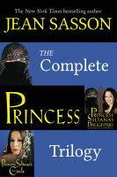 Cover for 'The Complete Princess Trilogy: Princess; Princess Sultana's Daughters; and Princess Sultana's Circle'