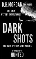 Cover for 'Dark Shots (9 dark mystery short stories)'