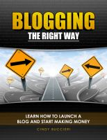 Cover for 'Blogging the Right Way: Learn How to Launch a Blog and Start Making Money'