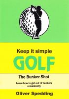 Cover for 'Keep it Simple Golf - the Bunker Shot'