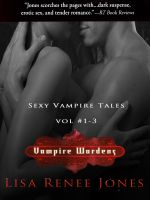 Cover for 'Vampire Wardens -- Volume 1 - Trio of sexy vampire romances'