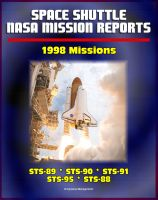 Cover for 'Space Shuttle NASA Mission Reports: 1998 Missions, STS-89, STS-90, STS-91, STS-95, STS-88'