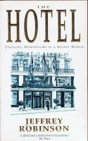 Cover for 'The Hotel --- Upstairs, Downstairs in a Secret World'