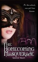 Cover for 'The Homecoming Masquerade (Girls Wearing Black: Book One)'