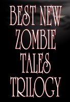 Cover for 'Best New Zombie Tales Trilogy (Vol. 1, 2 & 3)'