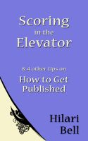 Cover for 'Scoring in the Elevator & 4 other tips on How to Get Published'