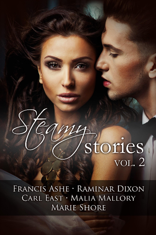 Carl East - Steamy Stories Volume 2