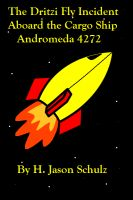 Cover for 'The Dritzi Fly Incident Aboard the Cargo Ship Andromeda 4272'