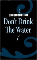 Cover for 'Don't Drink the Water'