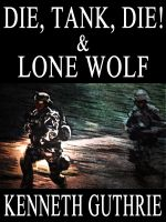 Cover for 'Die, Tank, Die! and Lone Wolf (Two Story Pack)'