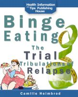 Cover for 'Binge Eating: The Trials and Tribulations of Relapse'