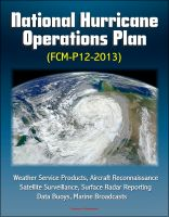 Cover for 'National Hurricane Operations Plan (FCM-P12-2013) - Weather Service Products, Aircraft Reconnaissance, Satellite Surveillance, Surface Radar Reporting, Data Buoys, Marine Broadcasts'