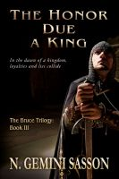 Cover for 'The Honor Due a King (The Bruce Trilogy: Book III)'