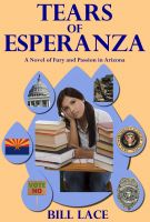 Cover for 'Tears of Esperanza: A Novel of Fury and Passion in Arizona'