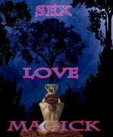 Cover for 'Sex, Love, Magick'