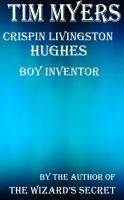 Crispin Livingston Hughes, Boy Inventor cover