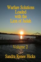 Cover for 'Warfare Solutions Loaded with the Lion of Judah - Volume 2'