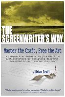 Cover for 'The Screenwriter's Way: Master the Craft, Free the Art'