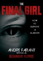 Cover for 'The Final Girl: How to Survive a Slasher'
