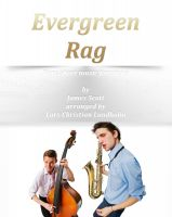Cover for 'Evergreen Rag Pure sheet music for piano by James Scott arranged by Lars Christian Lundholm'